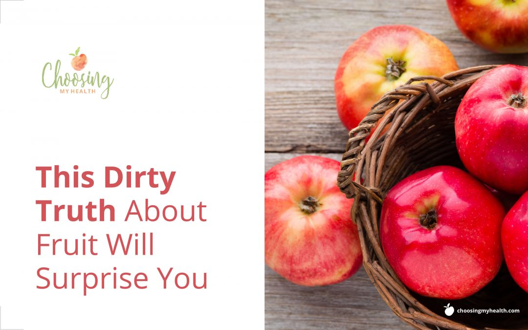 This Dirty Truth About Fruit That Will Surprise You